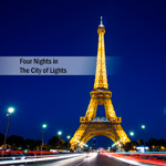 4 Nights in the City of Lights